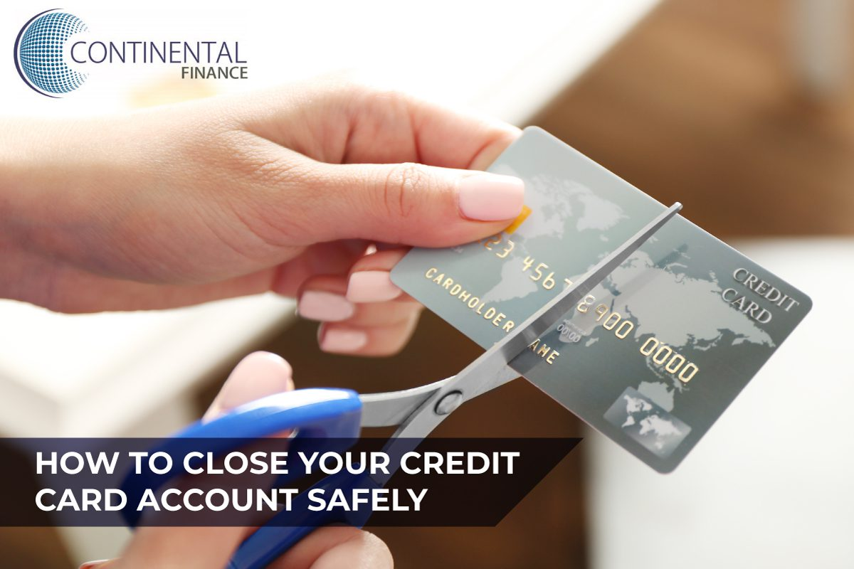 How to close your credit card account safely by Continental Finance