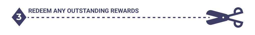 Step three: Redeem any outstanding rewards