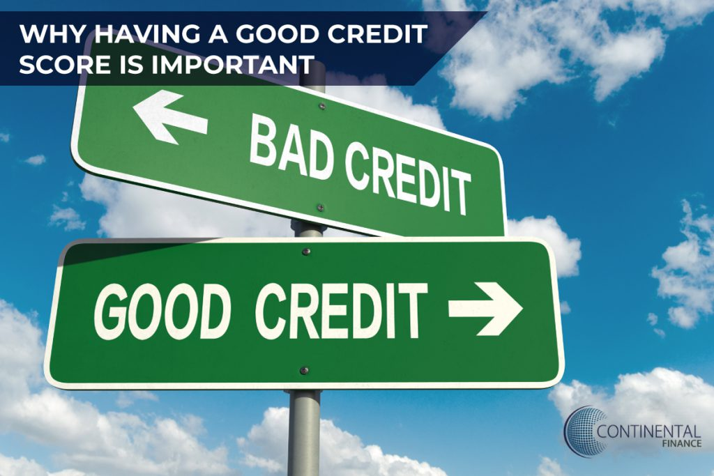 Why having a good credit score is important | a blog by Continental Finance Company