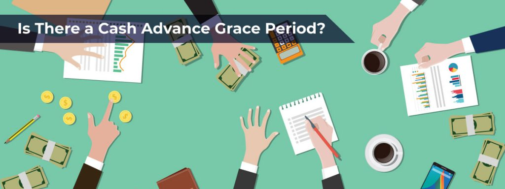 Is there a cash advance grace period?