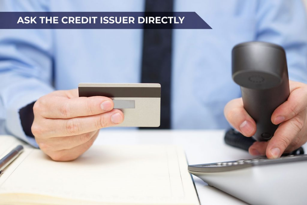 ask the credit issuer directly for a credit limit increase
